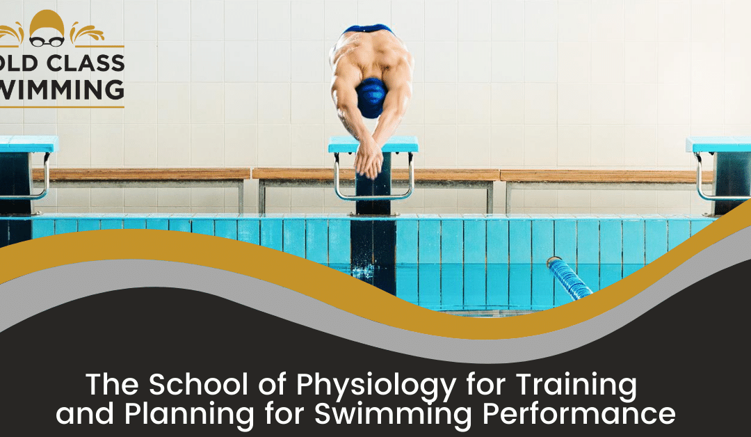 The School of Physiology for Training and Planning for Swimming Performance